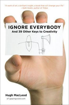"Portada de ""Ignore Everybody: and 39 Other Keys to Creativity"""