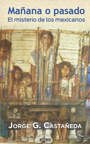 """Portada de """"Mañana o pasado: el misterio de los mexicanos"""""""