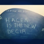 """""""Hacer is the new decir"""""""