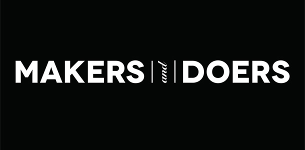 Makers, Doers, Thinkers