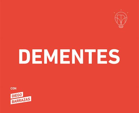 Dementes - Podcast de Diego Barrazas